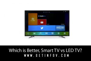 Smart TV vs LED TV