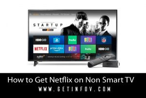 How to Get Netflix on Non Smart TV