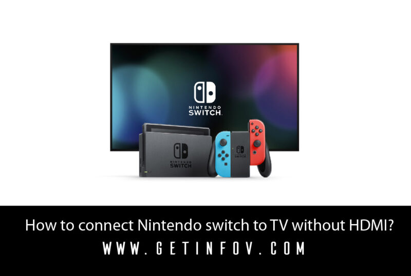 How to connect Nintendo switch to TV without HDMI